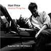 Matt Price songs from 1985-87 volume 1, singer songwriter for Harrison